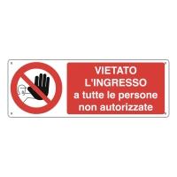 CARTELLO SEGNALETICO DI DIVIETO   VIETATO L ACCESSO ALLE PERSONE NON AUTORIZZATE