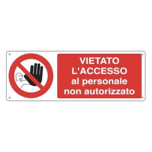 CARTELLO SEGNALETICO DI DIVIETO   VIETATO L ACCESSO AL PERSONALE NON AUTORIZZATO