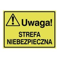 Tablica UWAGA! STREFA NIEBEZPIECZNA, 250 x 350 mm