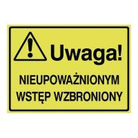 Tablica UWAGA! NIEUPOWAŻNIONYM WSTĘP WZBRONIONY, 250 x 350 mm