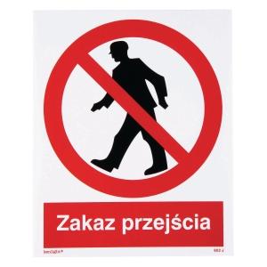 Znak  Zakaz przejścia , 225 x 275 (mm)