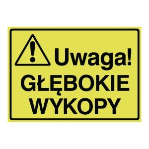 Tablica UWAGA! GŁĘBOKIE WYKOPY, 320 x 440 mm