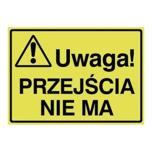 Tablica UWAGA! PRZEJŚCIA NIE MA, 250 x 350 mm