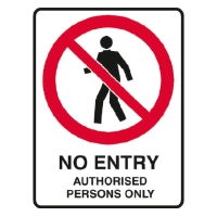 TRAFALGAR PROHIBITION  NO ENTRY AUTHORISED PERSONS  SIGN 300MM X 450MM - EACH