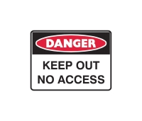 TRAFALGAR DANGER  KEEP OUT NO ACCESS  SIGN 600MM X 450MM - EACH