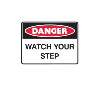 TRAFALGAR DANGER  WATCH YOUR STEP  SIGN 600MM X 450MM - EACH