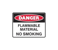 TRAFALGAR DANGER  FLAMMABLE MATERIAL NO SMOKING  SIGN 600MM X 450MM - EACH
