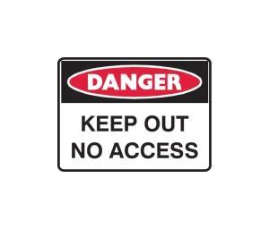 TRAFALGAR DANGER  KEEP OUT NO ACCESS  SIGN 600MM X 450MM - EACH