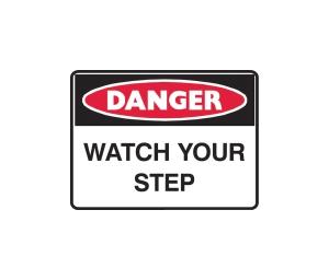 TRAFALGAR DANGER  WATCH YOUR STEP  SIGN 600MM X 450MM - EACH